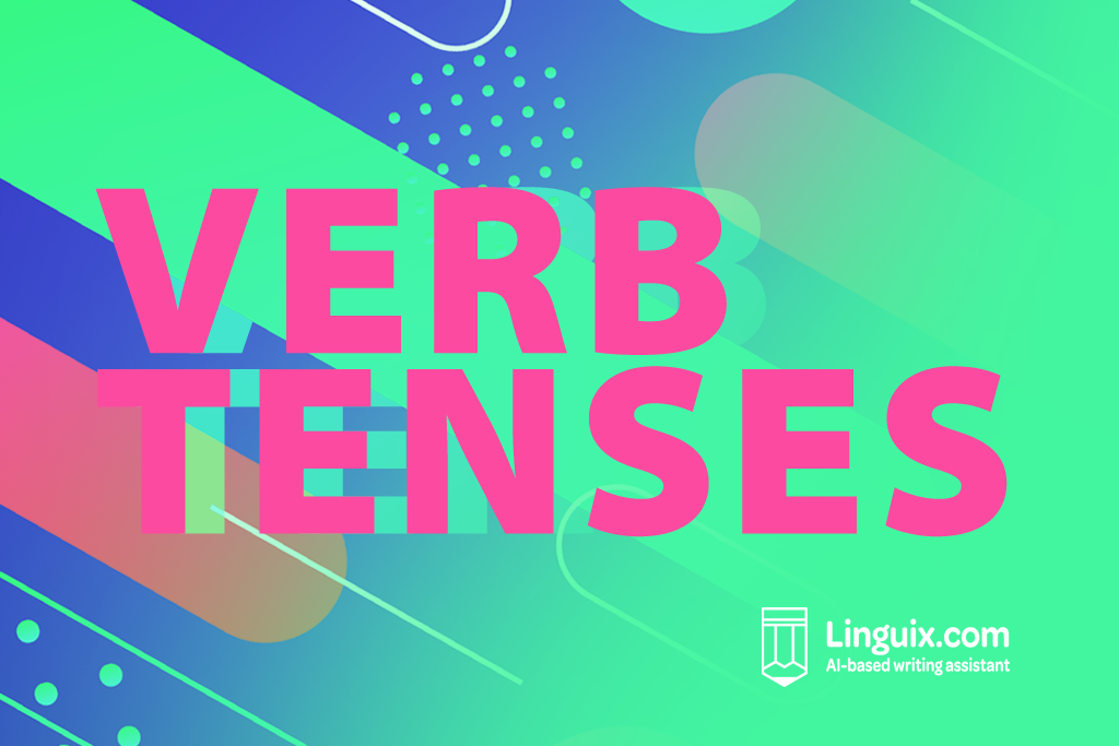 The English Verb Tenses, and Their Relationship